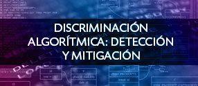 01-es-discriminacion-algoritmica-deteccion-y-mitigacion