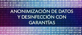 04-es-anonimizacion-de-datos-y-la-desinfeccion-con-garantias