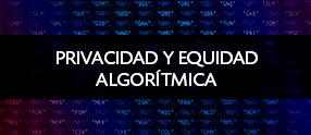 privacidad y equidad algoritmica eurecat