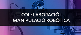 col·laboració i manipulació robòtica eurecat